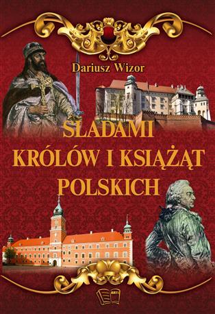 ŚLADAMI KRÓLÓW I KSIĄŻĄT POLSKICH-460