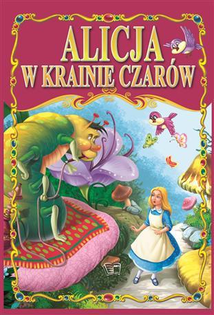 ALICJA W KRAINIE CZARÓW /36 str./ oprawa twarda-61