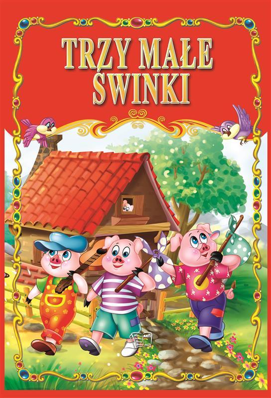 TRZY MAŁE ŚWINKI /36 str./ oprawa twarda