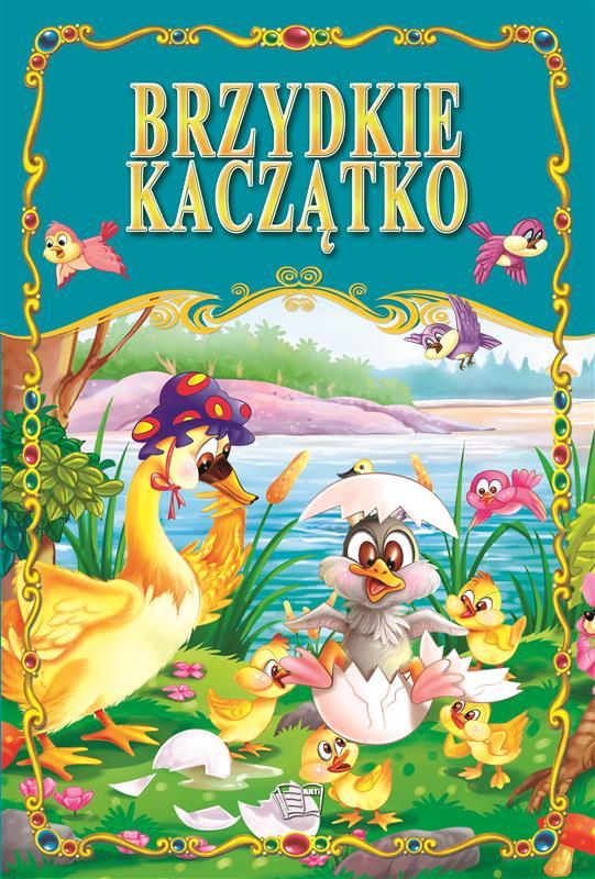BRZYDKIE KACZĄTKO /36 str./ oprawa twarda