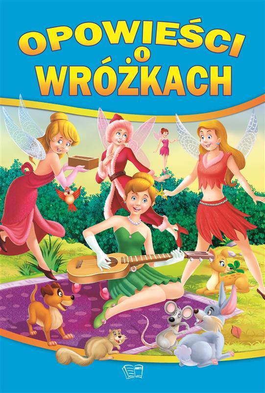 OPOWIEŚCI O WRÓŻKACH /28 str./ opr.tw.