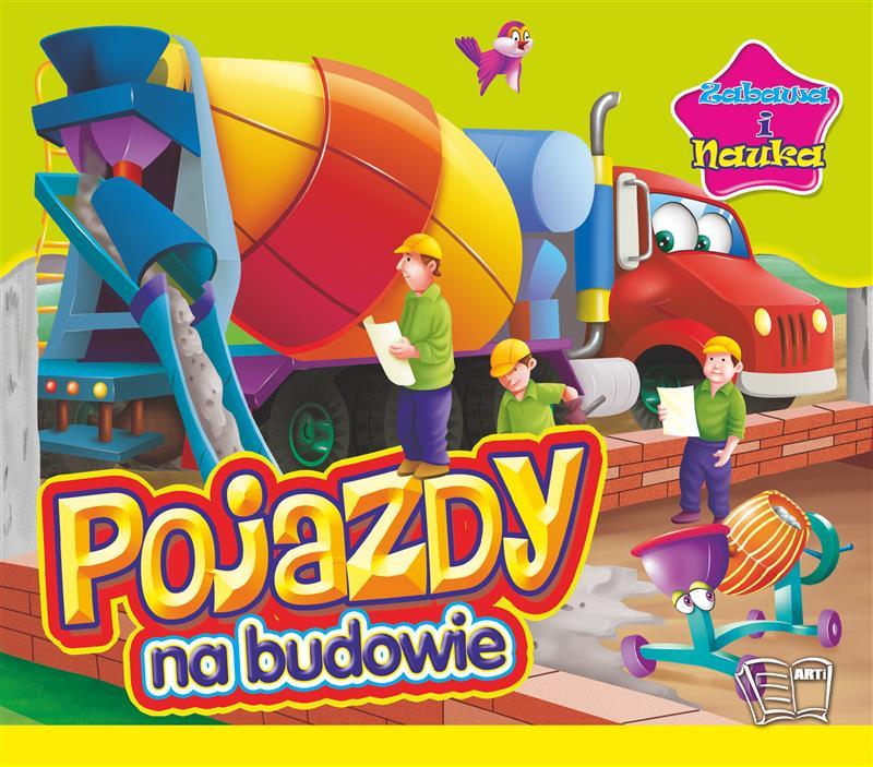 ZABAWA I NAUKA-Pojazdy na budowie
