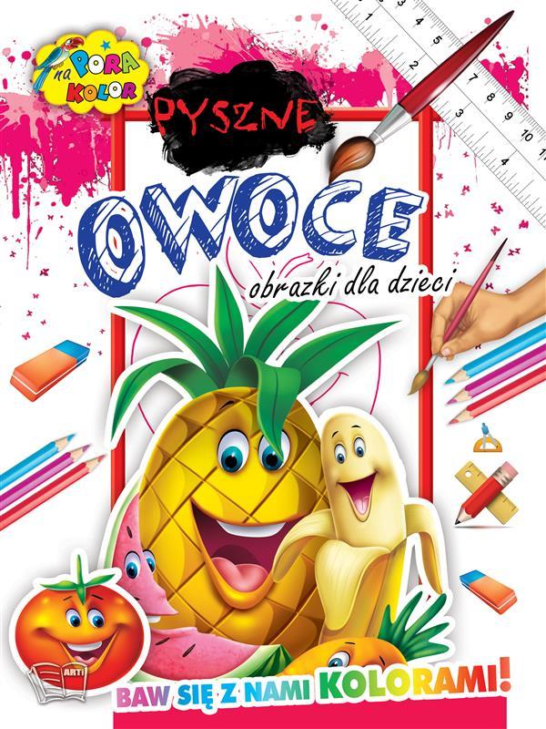 PORA NA KOLOR-Pyszne owoce