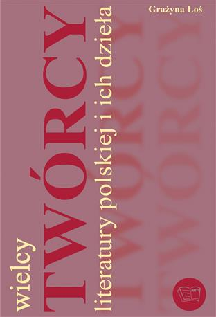 WIELCY TWÓRCY LITERATURY POLSKIEJ I ICH DZIEŁA /352 str/-449