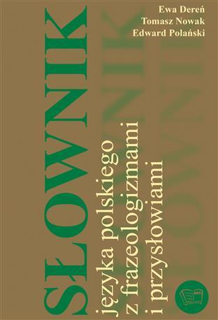 SŁOWNIK JĘZYKA POLSKIEGO Z FRAZEOLOGIZMAMI I PRZYSŁOWIAMI - NOWY-447