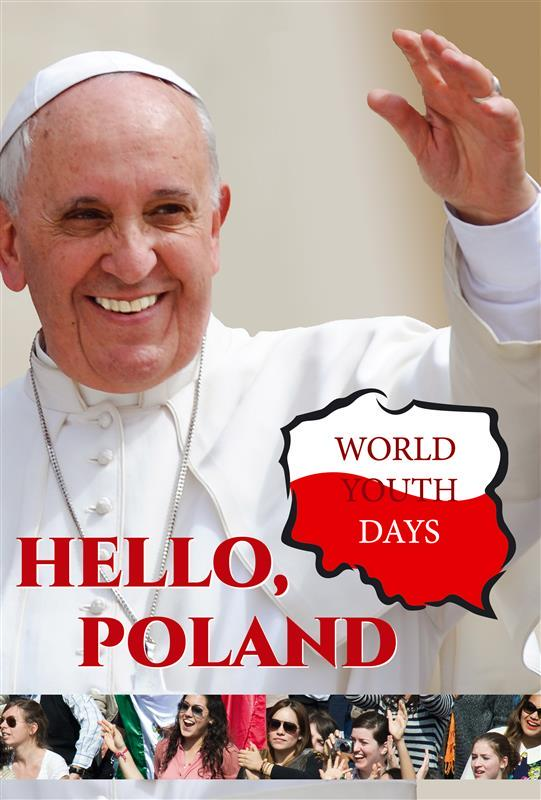 HELLO, POLAND -World Youth Days