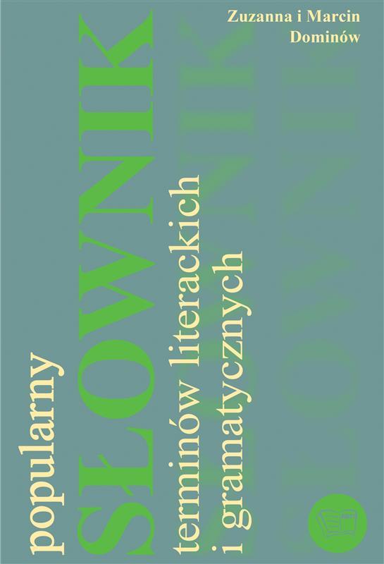 POPULARNY SŁOWNIK TERMINÓW LITERACKICH I GRAMATYCZNYCH /256 str/ oprawa miękka