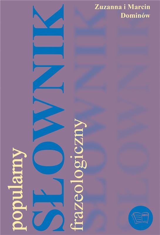 POPULARNY SŁOWNIK FRAZEOLOGICZNY /304 str/ oprawa miękka