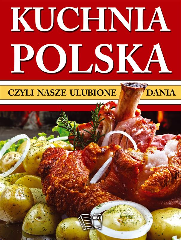 KUCHNIA POLSKA, CZYLI NASZE ULUBIONE DANIA-279