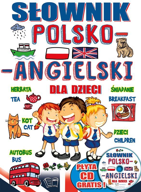 SŁOWNIK POLSKO-ANGIELSKI DLA DZIECI Z PŁYTĄ CD
