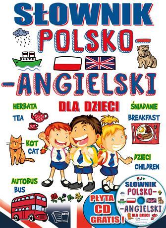 SŁOWNIK POLSKO-ANGIELSKI DLA DZIECI Z PŁYTĄ CD-440