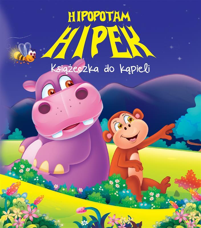 KSIĄŻECZKA KĄPIELOWA W KSZTAŁCIE HIPOPOTAMA - Hipopotam Hipek